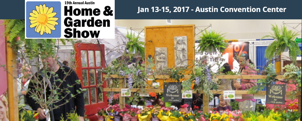 Charming 19th Annual Austin Home + Garden Show January 13 15, 2017
